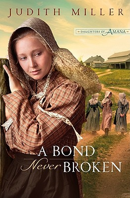 A Bond Never Broken - Judith McCoy Miller