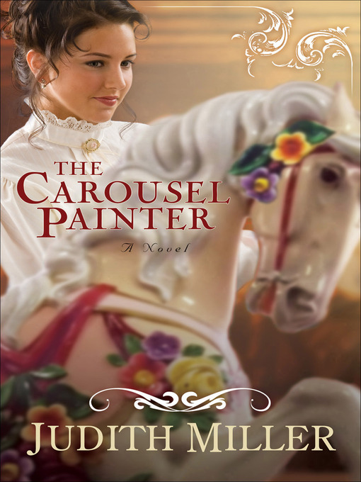 The Carousel Painter - Judith Miller