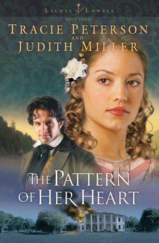 The Pattern Of Her Heart - Judith Miller