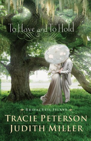 To Have and To Hold by Judith Miller
