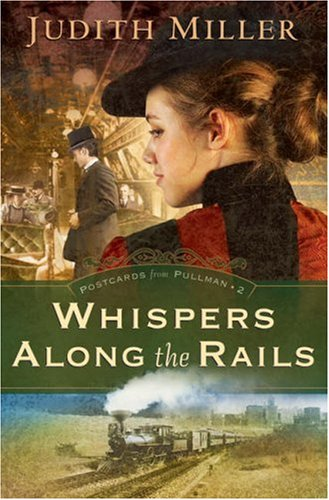 Whispers Along the Rails - Judith Miller