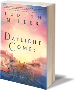 Daylight Comes (Freedoms Path, Book 3) by Judith McCoy Miller