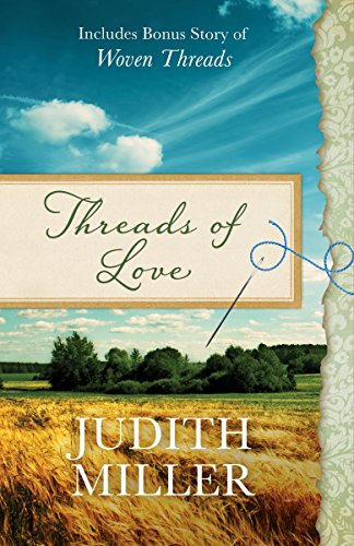 Threads of Love by Judith Miller